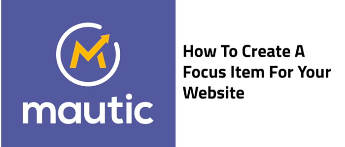 How to create focus item pop up in mautic